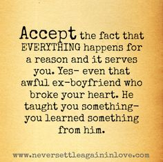 Accept the FACT that EVERYTHING happens for a reason... ♥  www.neversettleagaininlove.com