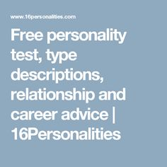 Free personality test, type descriptions, relationship and career advice    | 16Personalities