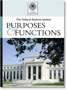 System Publication. The Federal Reserve System Purposes and Functions.