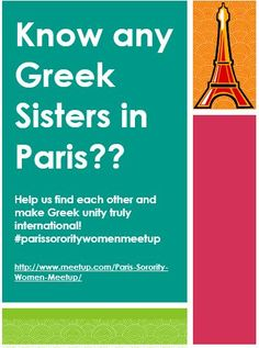 Help a Greek sister out!! If anyone's in Paris, there's going to be a greek sister meet up!