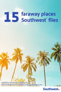Mexico? Sí. The Caribbean? Ya mon. Central America? Claro. We say yes to 15 international destinations, all with low fares on Southwest Airlines. Say goodbye to winter weather and plan your next getaway—without any hidden fees. Who says you need a reason to take a vacation? Book your next international flight on Southwest.com today.