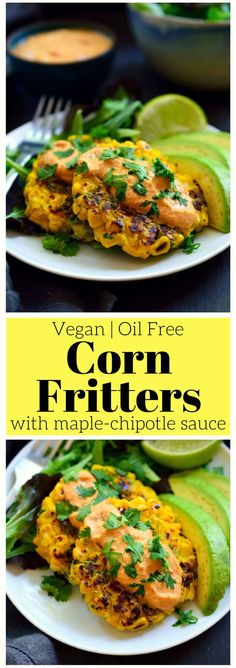 vegan corn fritters are very easy to make with just a few simple ingredients and are totally oil free. Served with a sweet and savoury maple-chipotle sauce and cool avocado, they're great for breakfast, lunch or dinner! Healthy Vegan Snacks, Delicious Vegan Recipes, Vegetarian Recipes, Healthy Recipes, Vegan Food, Vegan Appetizers, Vegetarian Options, Raw Vegan, Vegan Vegetarian