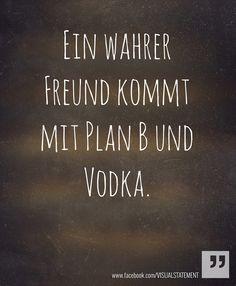 Ein wahrer Freund kommt mit Humor und Vodka.