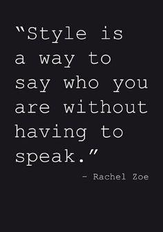 -Rachel Zoe