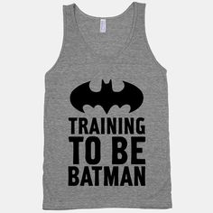 Training To Be Batman Tank by LookHUMAN on Etsy, $27.00