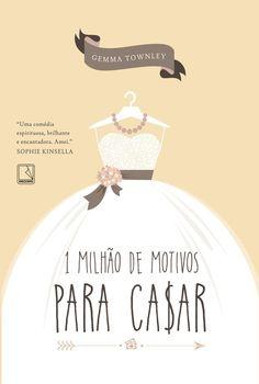 1 Milhão de Motivos para Casar (The Importance of Being Married) – Gemma Townley – #Resenha | O Blog da Mari