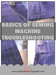 Basics Of Sewing Machine Troubleshooting   •  Free tutorial with pictures on how to sew  in under 60 minutes