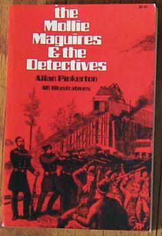 The Mollie Maguires and the Detectives (HV6452.P4 M6 1973)