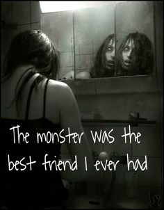 The monster was the best friend I ever had