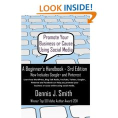 Now just $2.99 on Amazon.com: Promote Your Business or Cause Using Social Media - A Beginners Handbook (3rd Edition) eBook: Dennis Smith: Kindle Store