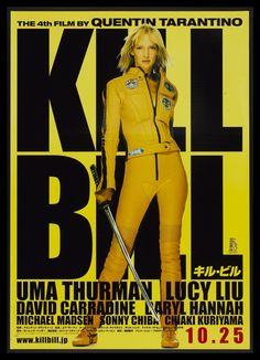 Kill Bill not a fan of this type but a friend made me watch and it was original and thanks to that friend Sorry I am such a soft touch