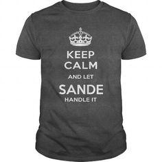I Love SANDE IS HERE. KEEP CALM T shirts