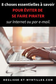 8 choses essentielles à savoir pour éviter de se faire pirater sur Internet ou par e-mail. - Réglisse Blogging, Internet, Community, Lifestyle, Diy, Mean Spirited People, Computer Hacking, Do It Yourself, Bricolage