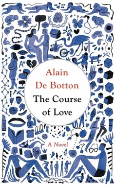 The Course of Love. This book is a unique combination of factual information about relationships and a fictional account of a relationship. Does Alain de Botton do it for you?