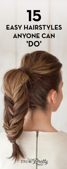 15 Easy Hairstyles Anyone Can 'Do'