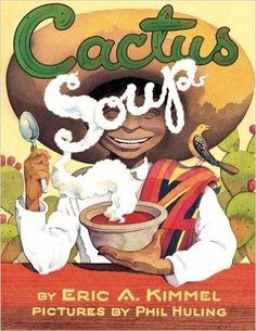 Cactus Soup: Eric A. Kimmel, Phil Huling: 9780761458326: AmazonSmile: Books