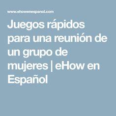 Juegos rápidos para una reunión de un grupo de mujeres | eHow en Español