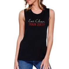Eat Clean Train Dirty Work Out Muscle Tee Cute Women's Gym Tank Top  #running #mom #yogainspiration #sportsbras #life #tanktops #yogabodshop #fitness #yogafit #journey