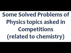 Phychemistry Some solved problems Atomic Structure Gas Thermodynamics II...