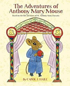 The Adventures of Anthony Mary Mouse by Carol J. Haile http://www.amazon.com/dp/0971123640/ref=cm_sw_r_pi_dp_iRrywb1DE7016