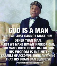 The Blackman is God of the universe