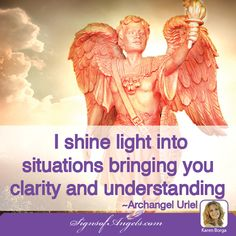 I shine light into situations bringing you clarity and understanding ~ Archangel Uriel