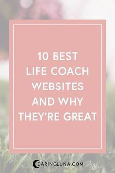 Are you a life coach building a website? I've researched 10 of the most beautiful life coach websites and compiled them as inspiration for you. Click through to see them and get ideas for your own life coach website designs.