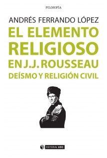 El elemento religioso en J.J. Rousseau : deísmo y religión civil: http://kmelot.biblioteca.udc.es/record=b1540938~S1*gag