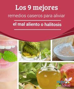 Los 9 mejores remedios caseros para aliviar el mal aliento o halitosis   El mal aliento o halitosis es una condición incómoda que provoca mal olor en la boca. Te damos 9 remedios caseros para aliviarlo.