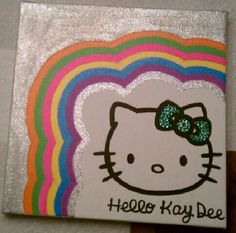 "A ""Hello Kay Dee"" canvas... LOVE!!!!"