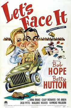 LET'S FACE IT (1943) - Bob Hope - Betty Hutton - Dona Drake - Cully Richards - Eve Arden - Zasu Pitts - Marjorie Weaver - Raymond Walburn - Directed by Sidney Lanfield - Paramount - Movie Poster.