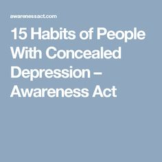 15 Habits of People With Concealed Depression – Awareness Act