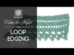 How to Knit the Loop Edging/This stitch creates a delicate picot loop pattern with lots of texture. The loop edging would be great for all of your edging projects! Knitting Stiches, Lace Knitting, Crochet Stitches, Knit Crochet, Crochet Edgings, New Stitch A Day, Stitch Patterns, Knitting Patterns, Knit Edge