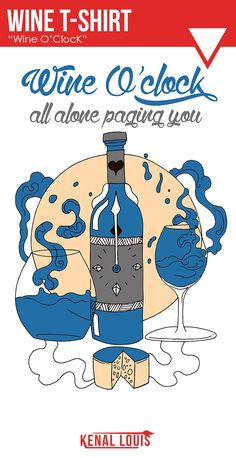 Shop Wine O'Clock - Blue and Grey Version wine oclock t-shirts designed by kenallouis as well as other wine oclock merchandise at TeePublic. Free T Shirt Design, Creative T Shirt Design, Tee Design, Shirt Designs, Design Art, Gifts For Wine Lovers, Lovers Gift, Line Artwork, Cool Graphic Tees