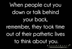 Aahhahaha yeap don't really like to pin negativity but this one is sooo true. Especially true if those persons don't know you at all. I believe in always thinking the best about someone until proven wrong. We all have our failures and faults...but this makes us human. I would much rather be a nice person than a nasty person. Don't let these nasty people bring you down to their level, hold your head high with grace!
