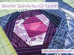 Bloomin' Quilt-As-You-Go Panel Tutorial