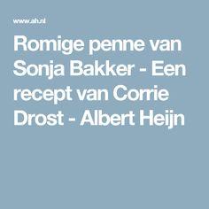 Romige penne van Sonja Bakker - Een recept van Corrie Drost - Albert Heijn