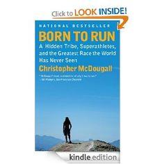 Born to Run [Kindle Edition], (running, barefoot running, tarahumara, adventure, athletics, endurance, kindle, jogging, injury, barefoot)