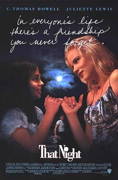 ✧ That Night ✧ eliza dushku ✧ juliette lewis ✧ katherine heigl ✧ c. thomas howell ✧ i was obsessed with the movie when it came out ✧