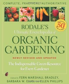 Rodale's Ultimate Encyclopedia of Organic Gardening has been the go-to resource for gardeners for more than 50 the best tool novices ca . Gardening Books, Container Gardening, Flower Gardening, Gardening Vegetables, Growing Raspberries, Growing Rhubarb, Growing Herbs, Growing Tomatoes In Containers, Small Backyard Gardens