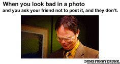 When You Look Bad In A Photo