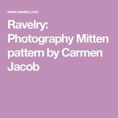 Ravelry: Photography Mitten pattern by Carmen Jacob