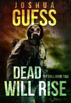 """Dead Will Rise""  ***  Joshua Guess  (2013)"