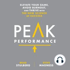 Peak Performance: Elevate Your Game, Avoid Burnout, and Thrive with the New Science of Success Nova, Life Changing Books, Thing 1, Secret To Success, Peak Performance, Reading Online, Books Online, Bestselling Author, Audio Books