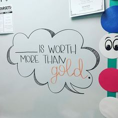 Worth More than Gold Monday-white board messages
