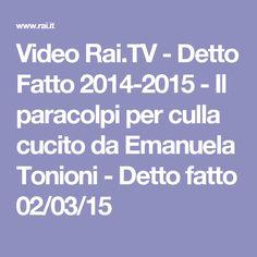 Video Rai.TV - Detto Fatto 2014-2015 - Il paracolpi per culla cucito da Emanuela Tonioni - Detto fatto 02/03/15