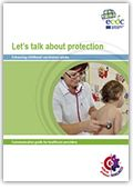 Let's talk about protection : enhancing childhood vaccination uptake : communication guide for healthcare providers https://alejandria.um.es/cgi-bin/abnetcl?ACC=DOSEARCH&xsqf99=665736