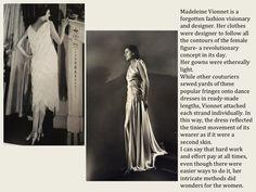 Madeleine Vionnet - Fashion visionary.
