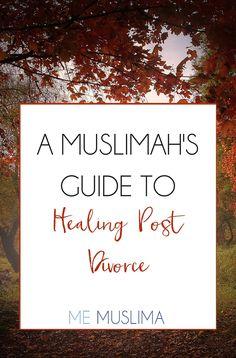 A Muslimah's Guide To Healing Post Divorce Read here:  #Divorce #Muslim #Heal…