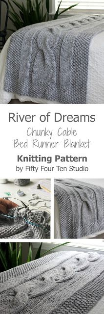 Fifty Four Ten Studio: River of Dreams - New Chunky Cable Bed Runner Knitting Pattern. Knit with super bulky yarn. I used Lion Brand Hometown USA. Instructions for 4 sizes: Twin, Full, Queen & King size bed runner accent/throw blanket. Loom Knitting Patterns, Knitting Stitches, Knitting Designs, Knitting Projects, Baby Knitting, Bed Runner, Knitted Afghans, Knitted Blankets, Chunky Blanket
